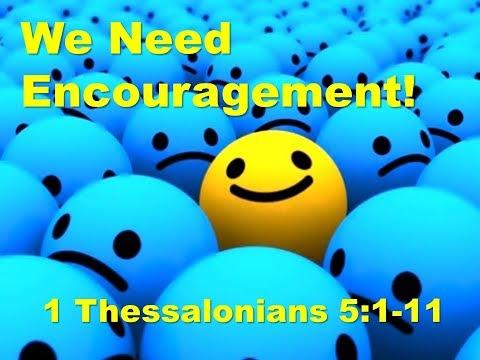 2017-11-19 We Need Encouragement!