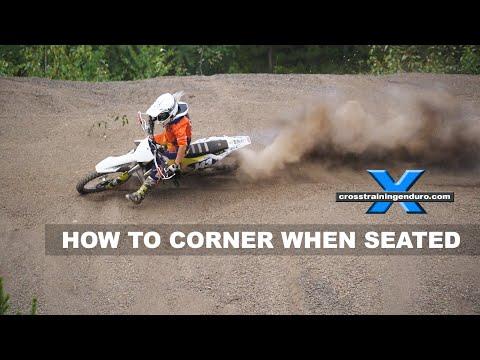 HOW TO CORNER A DIRT BIKE WHEN SITTING: Cross Training Enduro Skills
