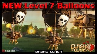NEW Level 7 Balloons! No Site do Clash of Clans? - Bruno Clash
