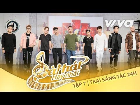 Tập 7 Full HD Vòng Trại Sáng Tác 24H | Sing My Song - Bài Hát Hay Nhất 2016 [Official]
