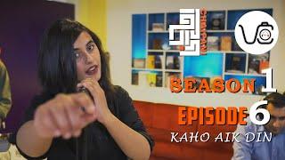 Kaho Aik Din | Wasia Nawaz | S01-EP06 | CHAI PANI | VARGA CORE | DASTAAN