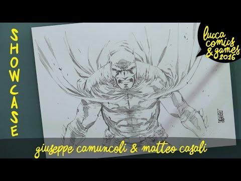 [Lucca Comics & Games] Showcase 2016: Giuseppe Camuncoli e Matteo Casali