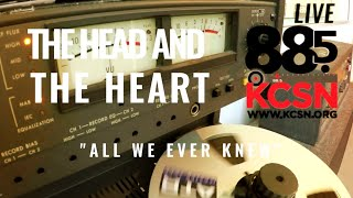 The Head And The Heart Live 885 KCSN All We Ever Knew