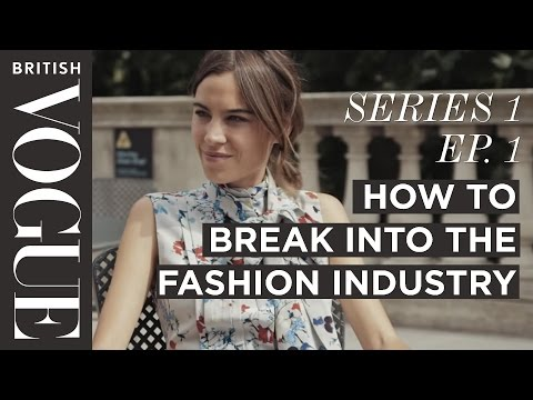 How to Break into the Fashion Industry with Alexa Chung | S1, E1 | Future of Fashion | British Vogue