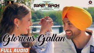 Glorious Gallan – Full Audio | Super Singh | Diljit Dosanjh & Sonam Bajwa | Jatinder Shah