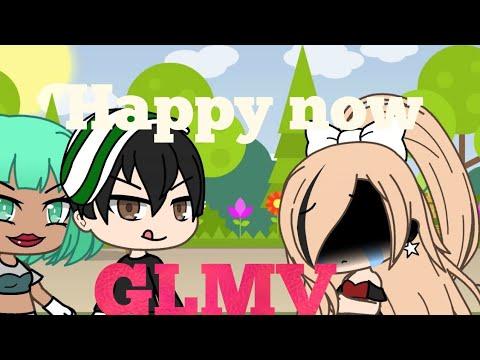 Happy now (gacha life music video)