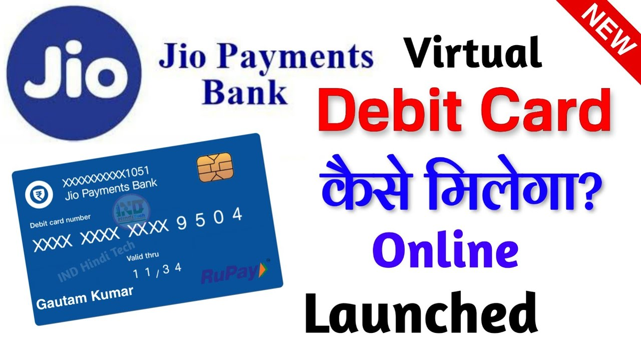 Jio Payments Bank Virtual Debit Card Launched क स म ल ग Jio Payments Bank Debit Card Rupay Youtube