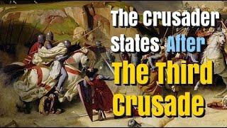 The Crusader States After the Third Crusade