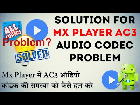 [100% Working]How to solve MX Player AC3 audio codec not supported problem|Mx Player Codec Solution