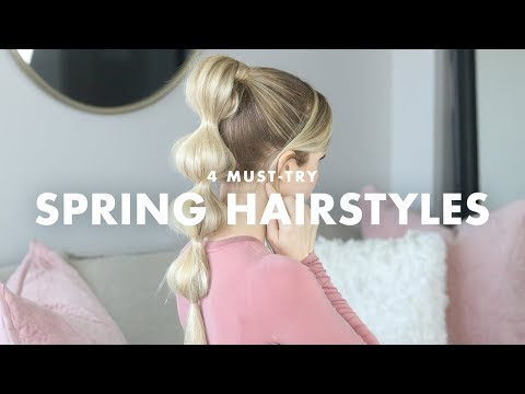 4 MUST TRY Hairstyles for Spring