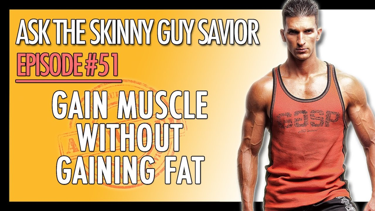 How to gain muscle and not fat