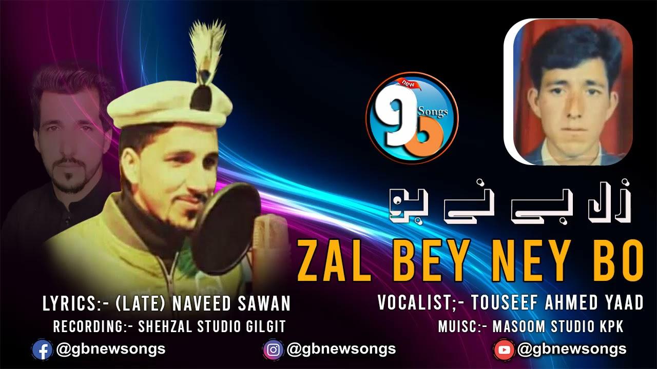 Shina Song    Zal Bey Ney Bo     Vocal Touseef Ahmed Yaad Lyrics Naveed Sawan    GB new Songs 2021