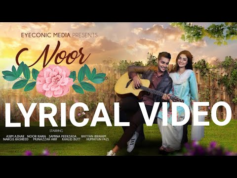 Noor Title Song Lyrics Video - ASIM AZHAR