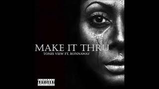 Tones View - Make It Thru ft. Runnaway