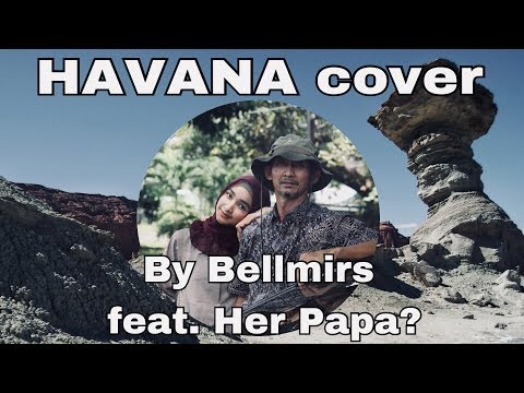 Havana (Camila Cabello) - Covered by Bellmirs Feat. Papa (instagram)
