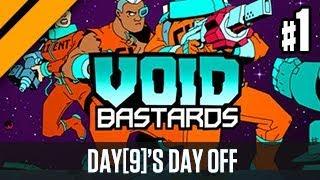 Day[9]'s Day Off - Void Bastards P1