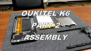 Oukitel k6 Replacement broken display Part 2 Assembly