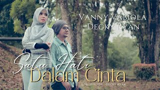 Vanny Vabiola - Satu Hati Dalam Cinta Ft. Decky Ryan