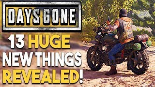 Days Gone - 13 HUGE NEW THINGS REVEALED!