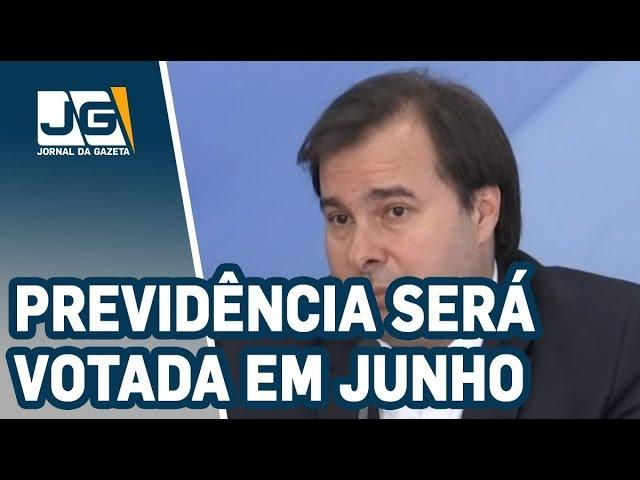 Rodrigo Maia diz que reforma da previdência será votada em junho
