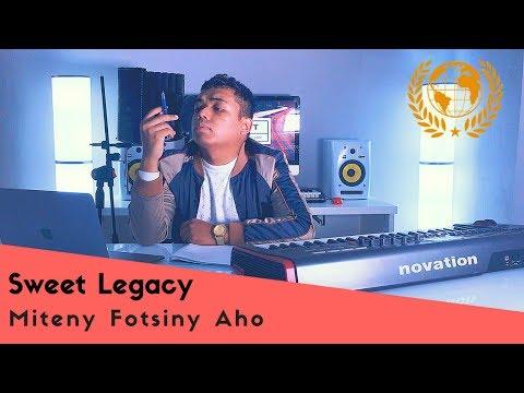 Sweet Legacy - Miteny Fotsiny Aho