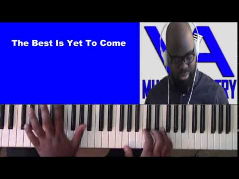 The Best Is Yet To Come by Donald Lawrence