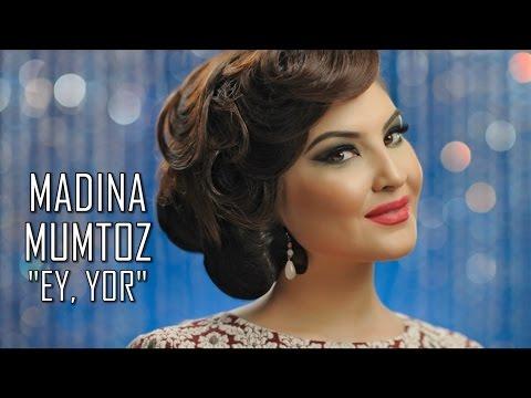MADINA MUMTOZ - EY, YOR!
