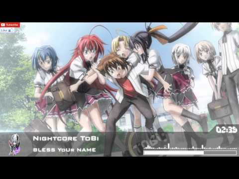 Nightcore - BLESS YoUr NAME [High School Dxd Born Opening Full]