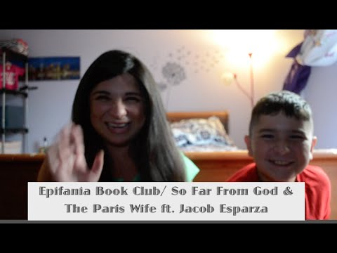 Epifania Book Club/ So Far From God & The Paris Wife Ft. Jacob Esparza