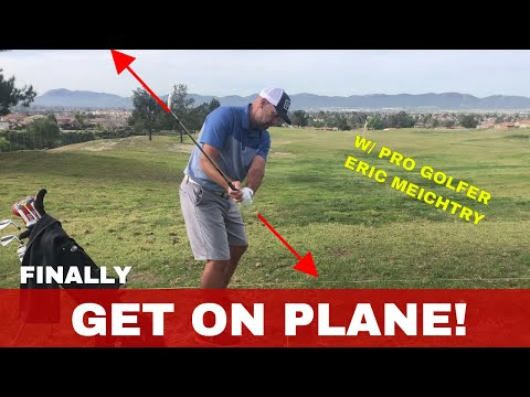 HOW TO GET AND STAY ON PLANE, with Pro Golfer Eric Meichtry