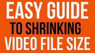 Easy Guide to Shrinking video files before uploading to YouTube