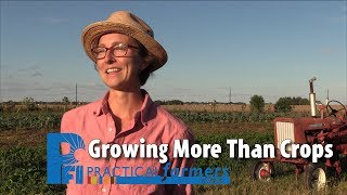 Growing More Than Crops - Beginning Farmers