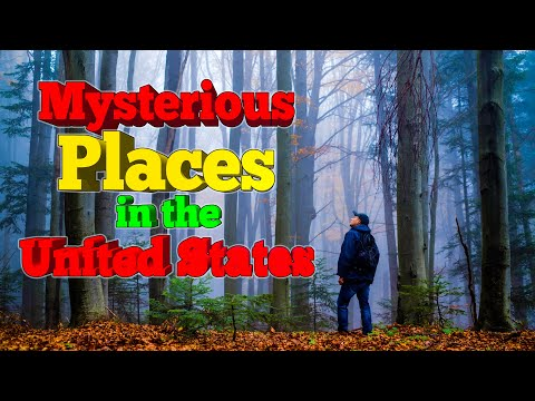10 Mysterious Places In The United States. (Scary)