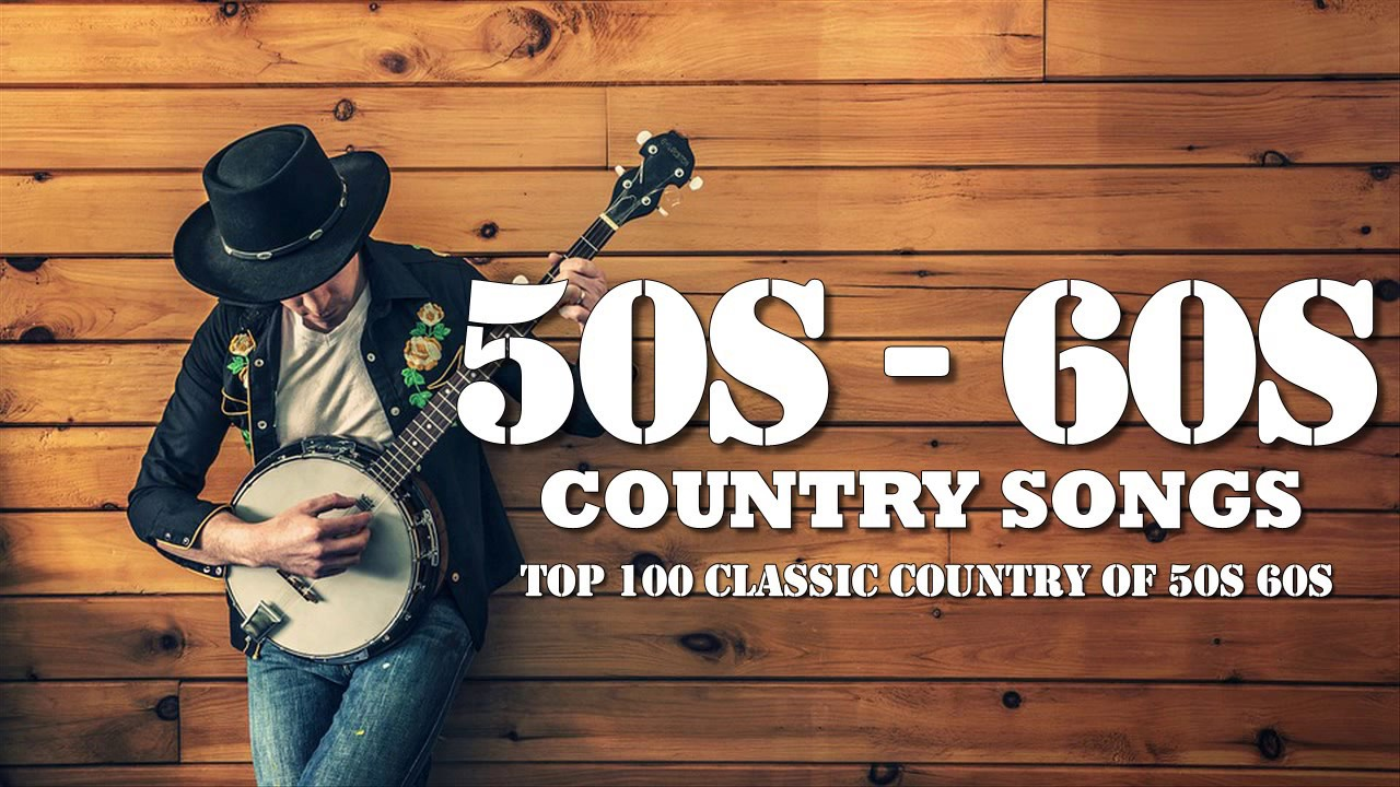Best Classic Country Songs Of 50s 60s - Top 100 Classic Country Of ...
