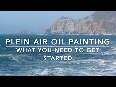 PLEIN AIR OIL PAINTING What You Need To GET STARTED