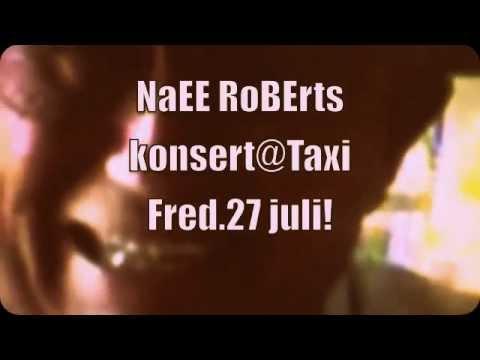 NaEE RoBErts konsert @taxi fredag 27. Juli 2012