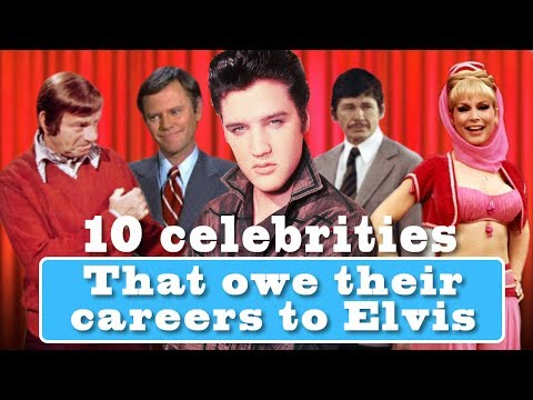 10 celebrities that owe their careers to ELVIS PRESLEY!