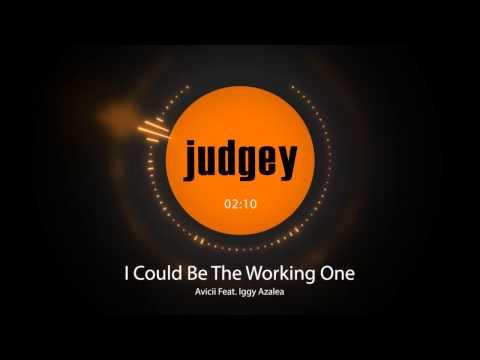 Avicii -  I Could Be The Working One Feat. Iggy Azalea (Judgey Mashup)