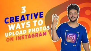 3 creative ways to upload photos on instagram || multiple photos styles || Sukh Dhiman