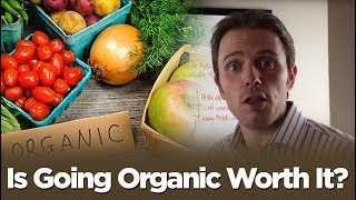 Is Going Organic Worth It? The Latest Research!