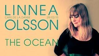 Linnea Olsson - The Ocean (live at Cafe de la Danse)