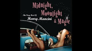Henry Mancini - Midnight, Moonlight & Magic: The Very Best Of [2004] (Full Album)