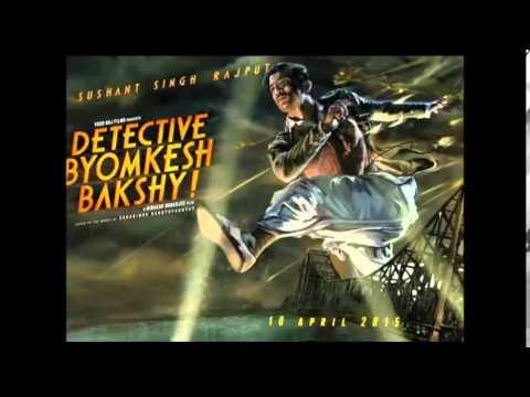 Detective Byomkesh Bakshy 2015 Akshey De - Lifes a bitchsong