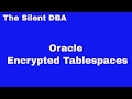 Oracle Encrypted Tablespaces