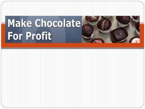 Make Chocolate for Profits