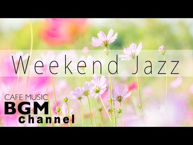 Weekend Jazz Mix - Relaxing Jazz Hiphop & Smooth Jazz Music - Spring Jazz Music Playlist