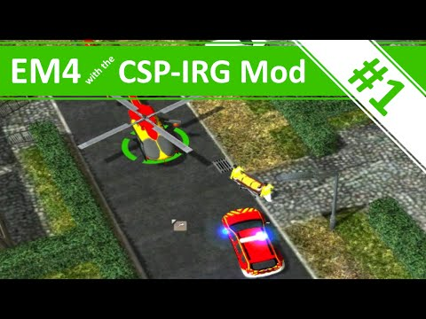 Emergency 4 - CSP-IRG Mod Continuous Gameplay - Ep.1 - CPS-IRG Mod v1