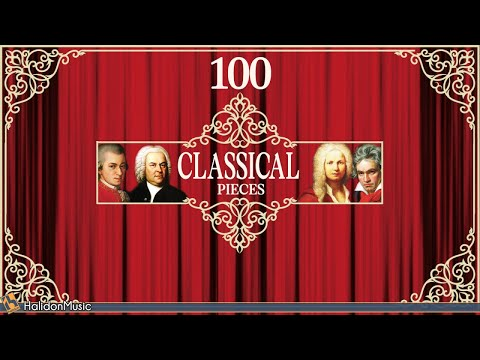 100 Classical Music Pieces - Mozart, Chopin, Vivaldi, Bach, Beethoven...