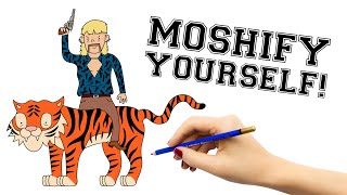 How to Mosh presents... Moshify Yourself!