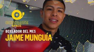 Jaime Munguía - Boxeador del Mes - Combate Space